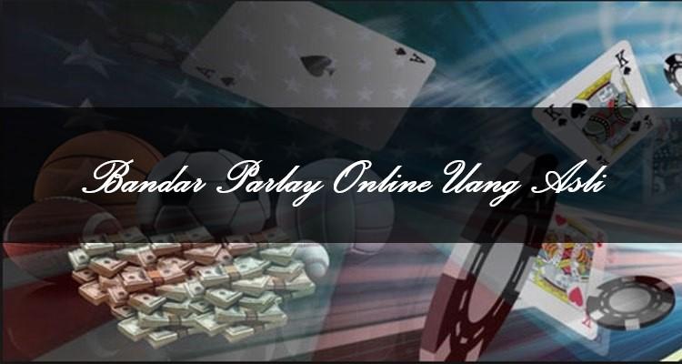 Bandar Parlay Online Uang Asli