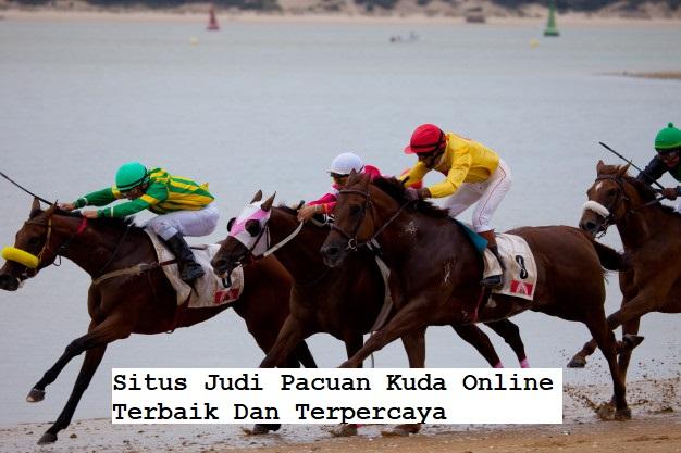 Situs Judi Pacuan Kuda Online Terbaik Dan Terpercaya
