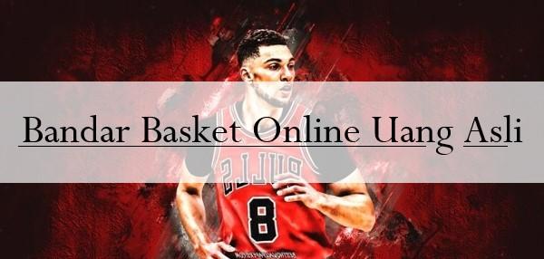 Bandar Basket Online Uang Asli